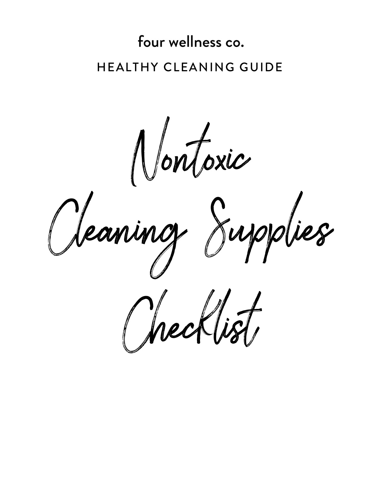Healthy Cleaning Guide // Nontoxic Cleaning Supplies Checklist // Get the full guide to chemical-free cleaning for a healthy home at fourwellness.co/healthy-cleaning-guide #cleaning #nontoxic #healthyhome