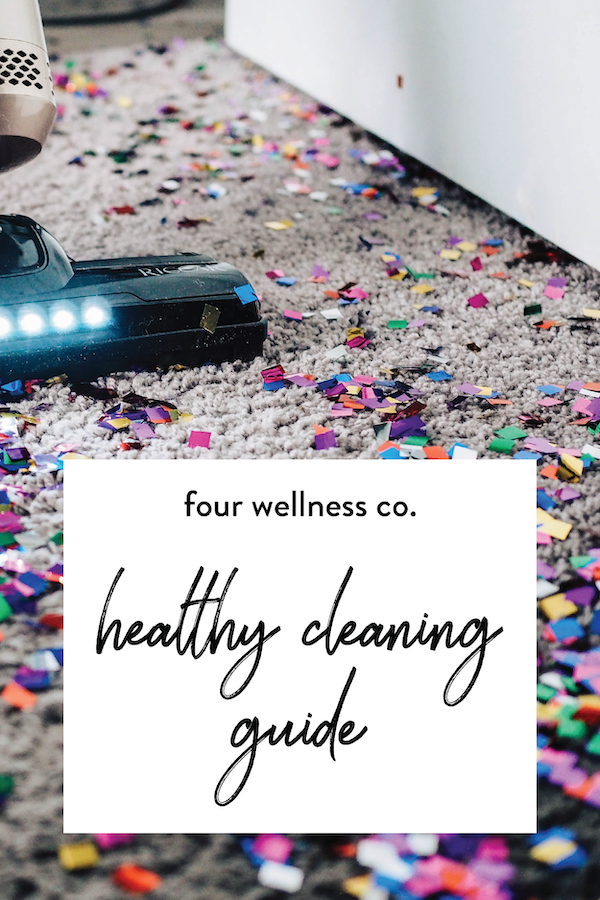 Healthy Cleaning Guide // Four Wellness Co. // Nontoxic cleaning supplies & recipes, our favorite products, cleaning tips & checklists for a healthy home