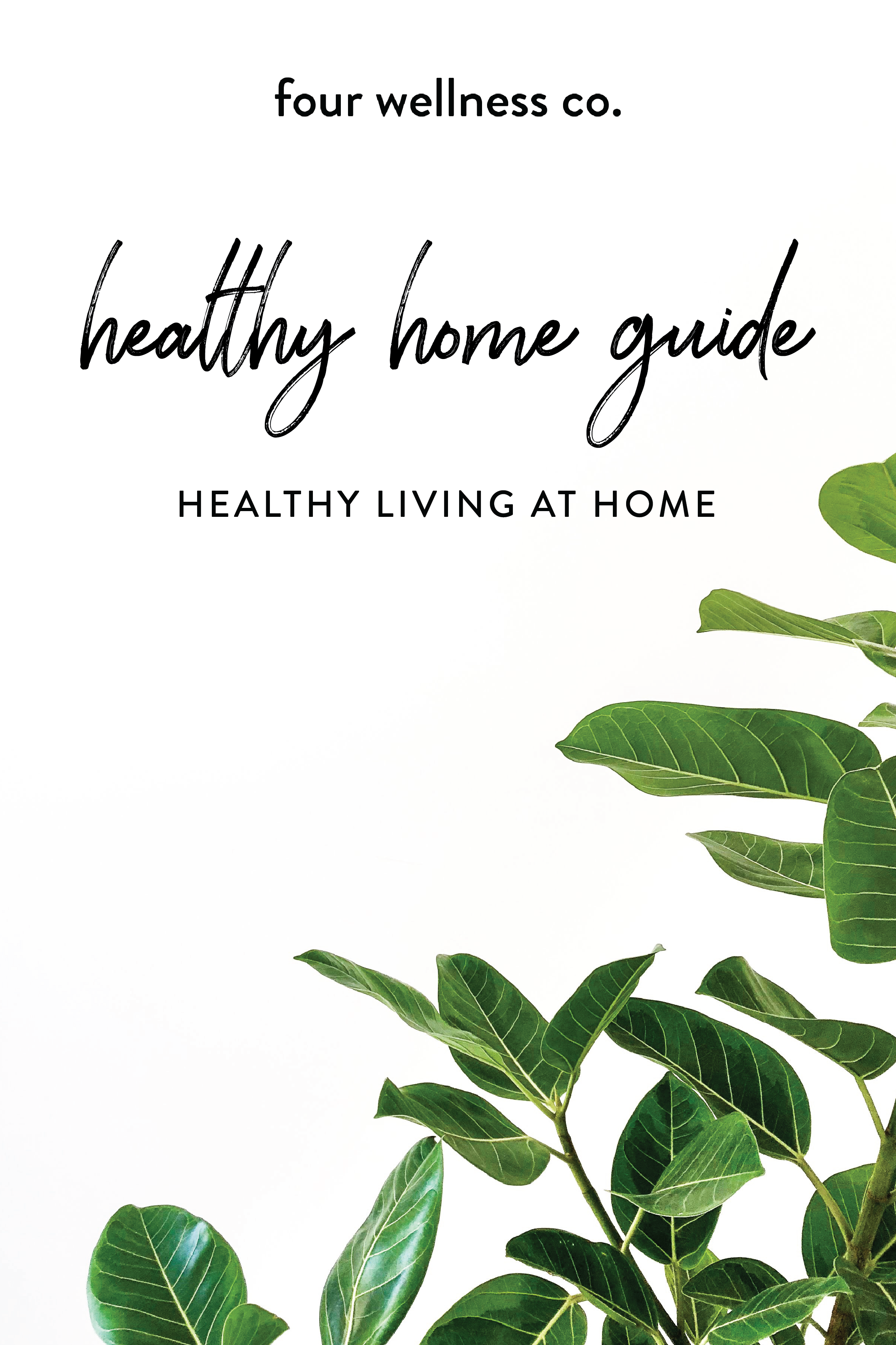 Healthy Home Guide // Four Wellness Co. // How to avoid hidden toxins in your home + tips for purifying your indoor air, choosing nontoxic furniture, keeping your home clean and more