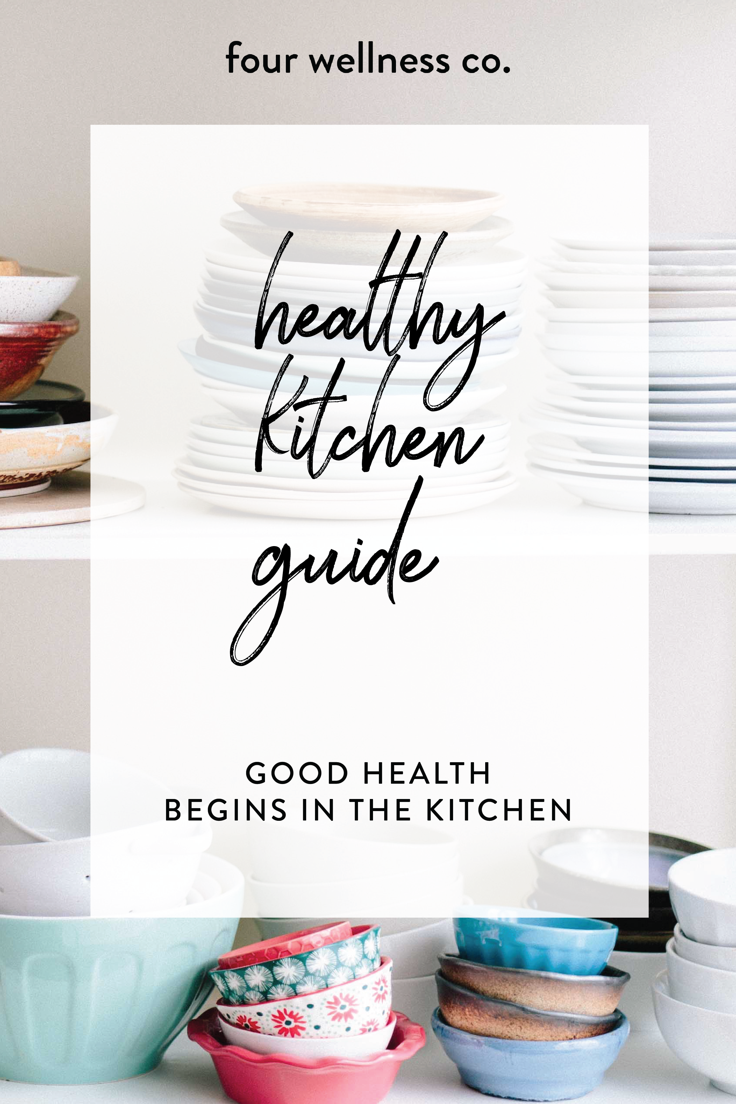 Healthy Kitchen Guide // Four Wellness Co. // Nontoxic kitchen essentials for a healthy home: cookware, kitchen supplies, healthy cooking habits