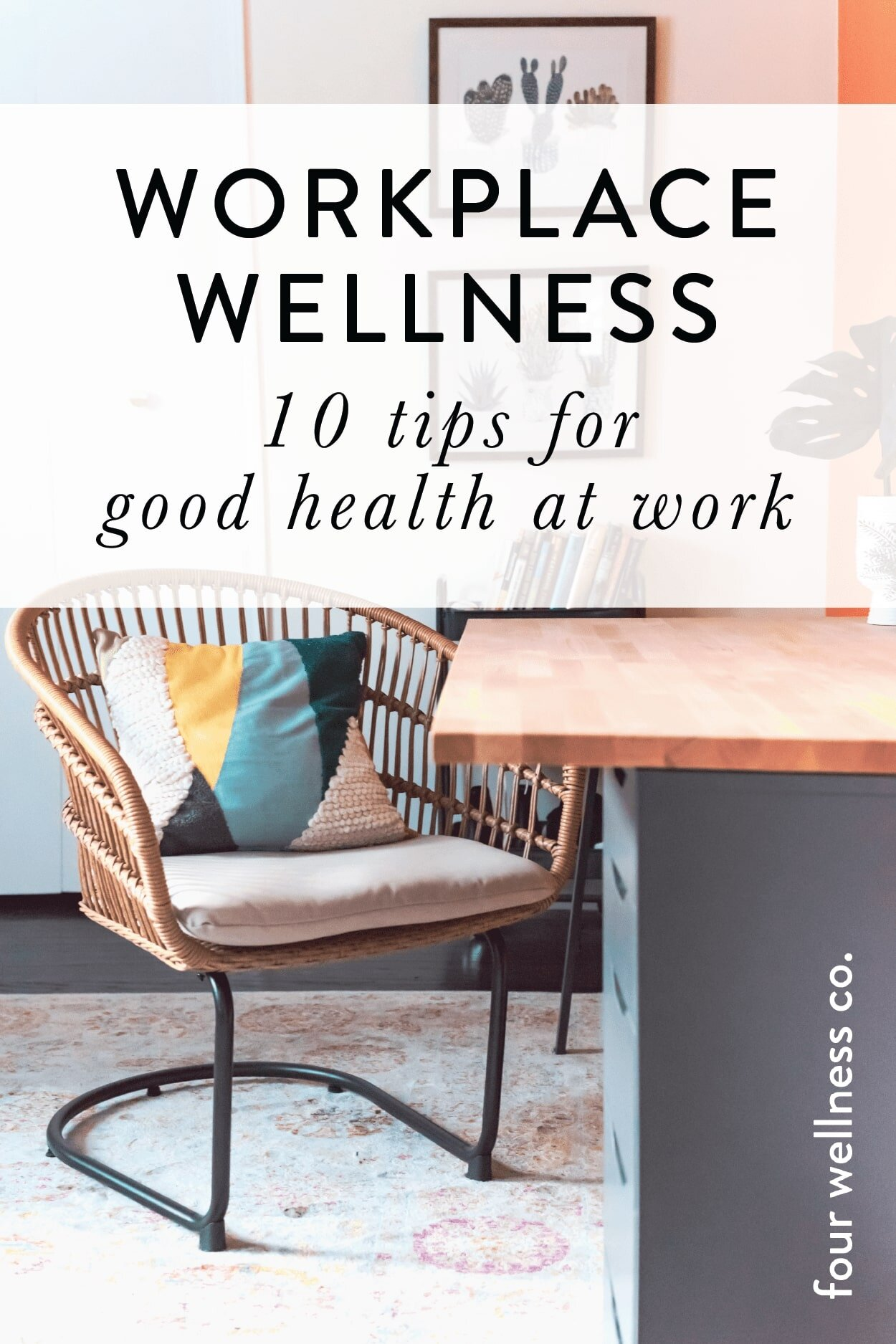 Workplace Wellness 10 Tips For Good Health At Work Four Wellness Co