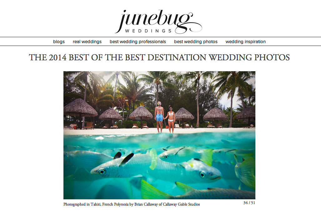 Junebug Weddings Best of the Best Destination Wedding Photo Winner Brian Callaway