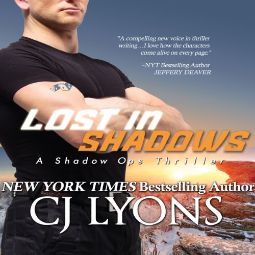 Audiobook: Lost in Shadows  Click the image to purchase  Lost in Shadows  by CJ Lyons, part 2 of 3 in the  Shadow Ops  series.