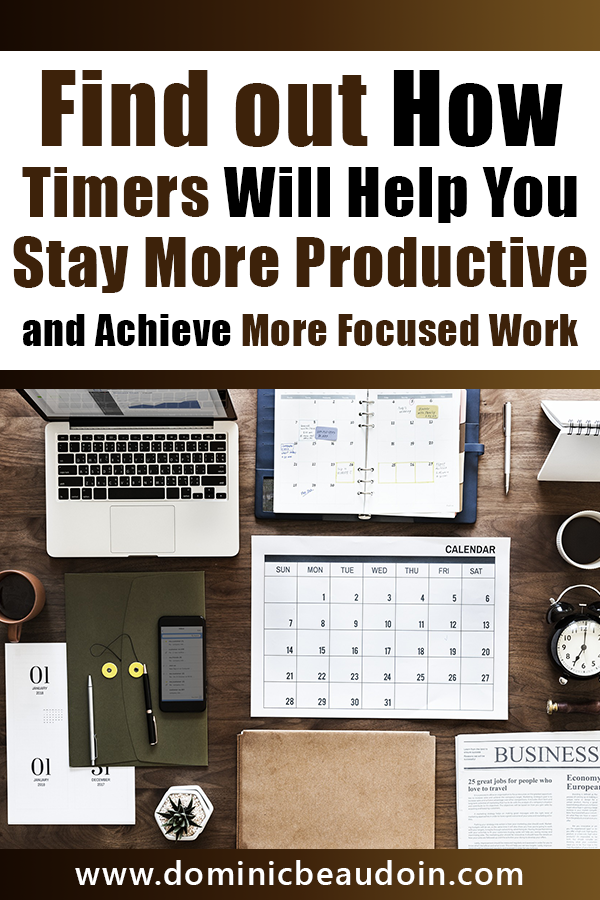 Find out How Timers Will Help You Stay More Productive and Achieve More Focused Work – www.dominicbeaudoin.com