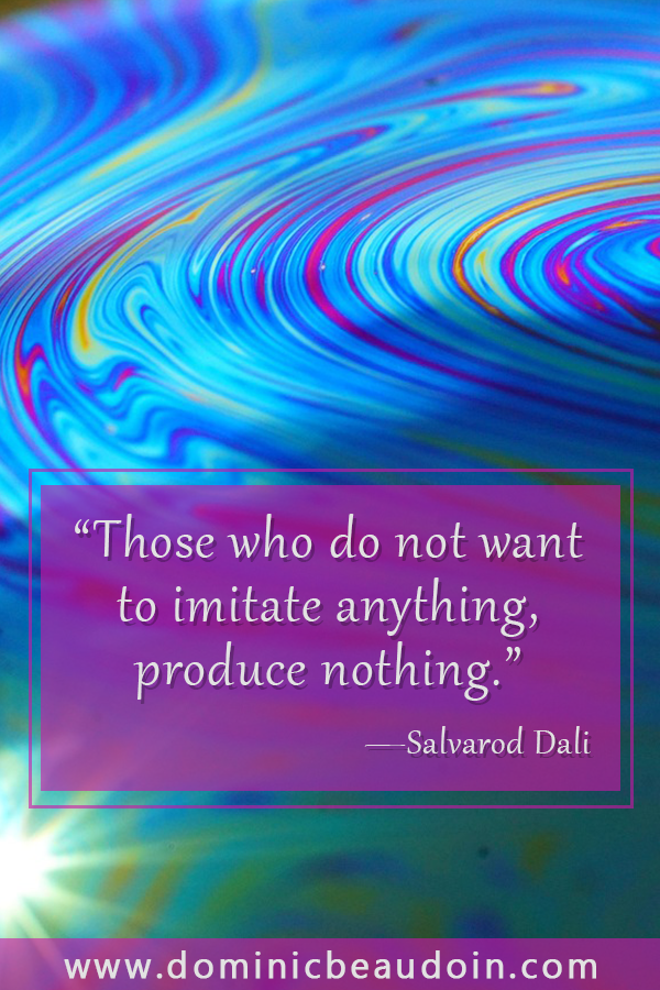"""Those who do not want to imitate anything, produce nothing."" —Salvador Dali"