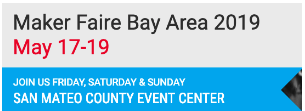 Maker Faire Bay Area 2019  May 17-19 San Mateo County Event Center