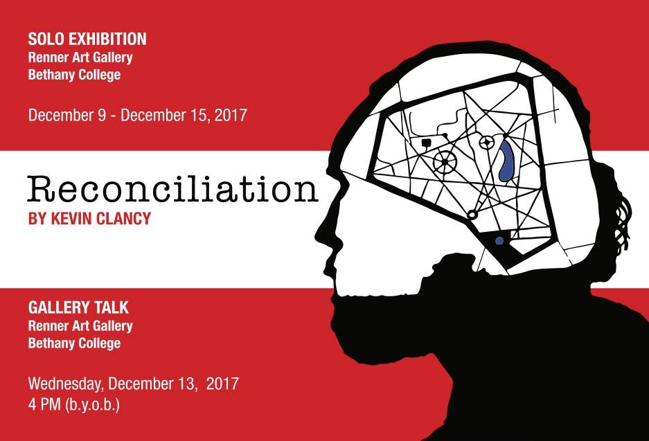 Reconciliation / Bethany College / Renner Gallery / Bethany, WV - 12.09.-12.15.2017Opening Reception 12.09.2017 at 7pmArtist Talk 12.13.2017 at 4pmBethany, WV