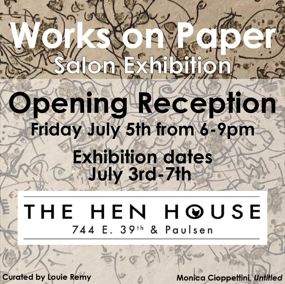 WORKS ON PAPER / The Hen House / Savannah, GA - 07.03.-07.07.2019Closing Reception 07.07.2019 6-9pmSavannah, GA
