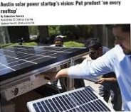 2018 November 29 -  Phys.org - Austin solar Power startup's vision: