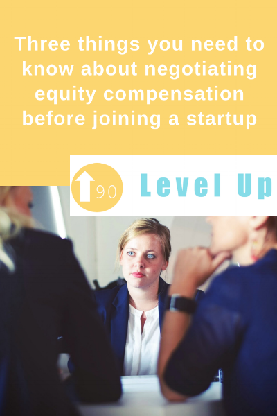 Three things you need to know about negotiating equity compensation before joining a startup.png