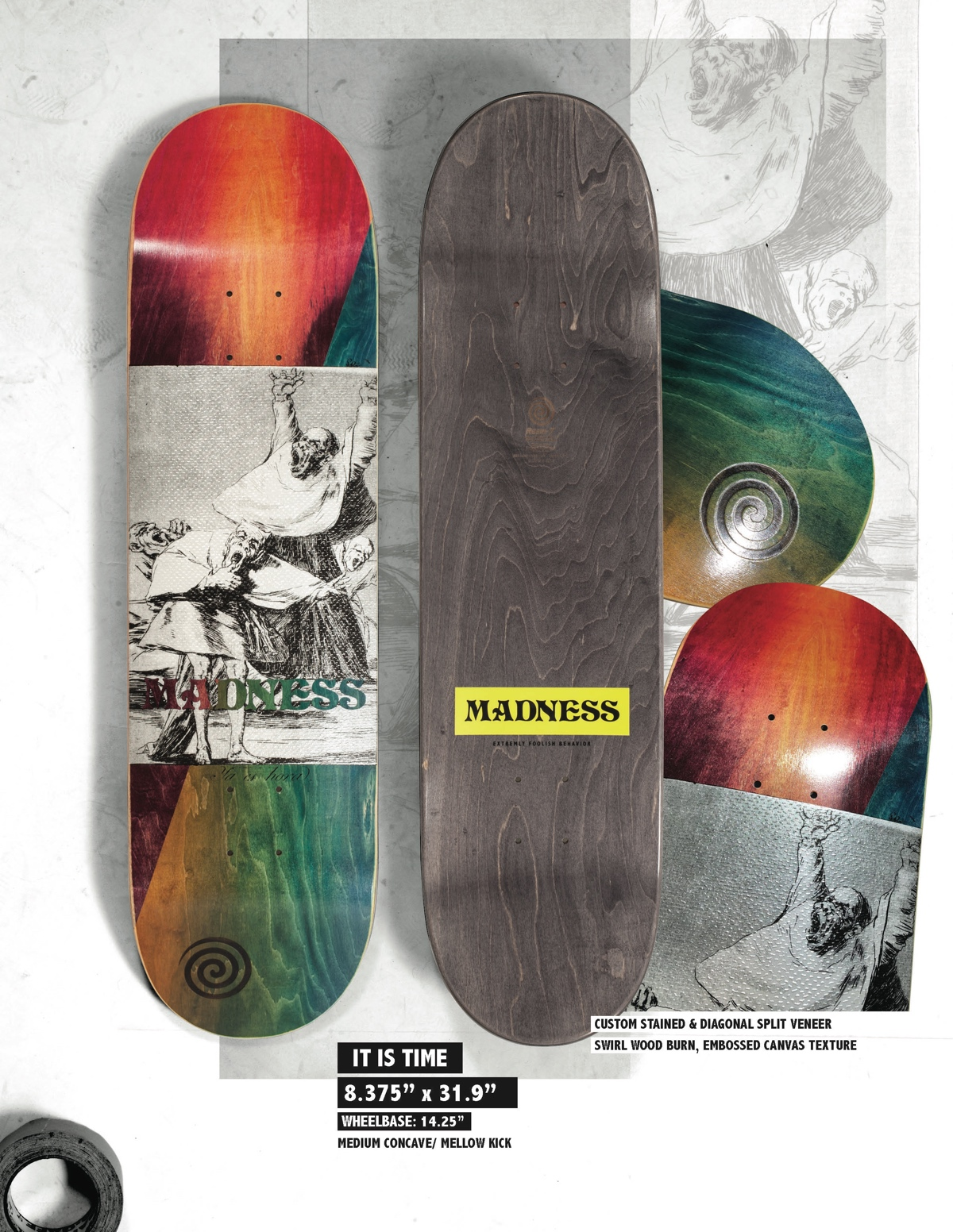 Copy of MADNESS It Is Time 8.375 R7 Skateboard Deck