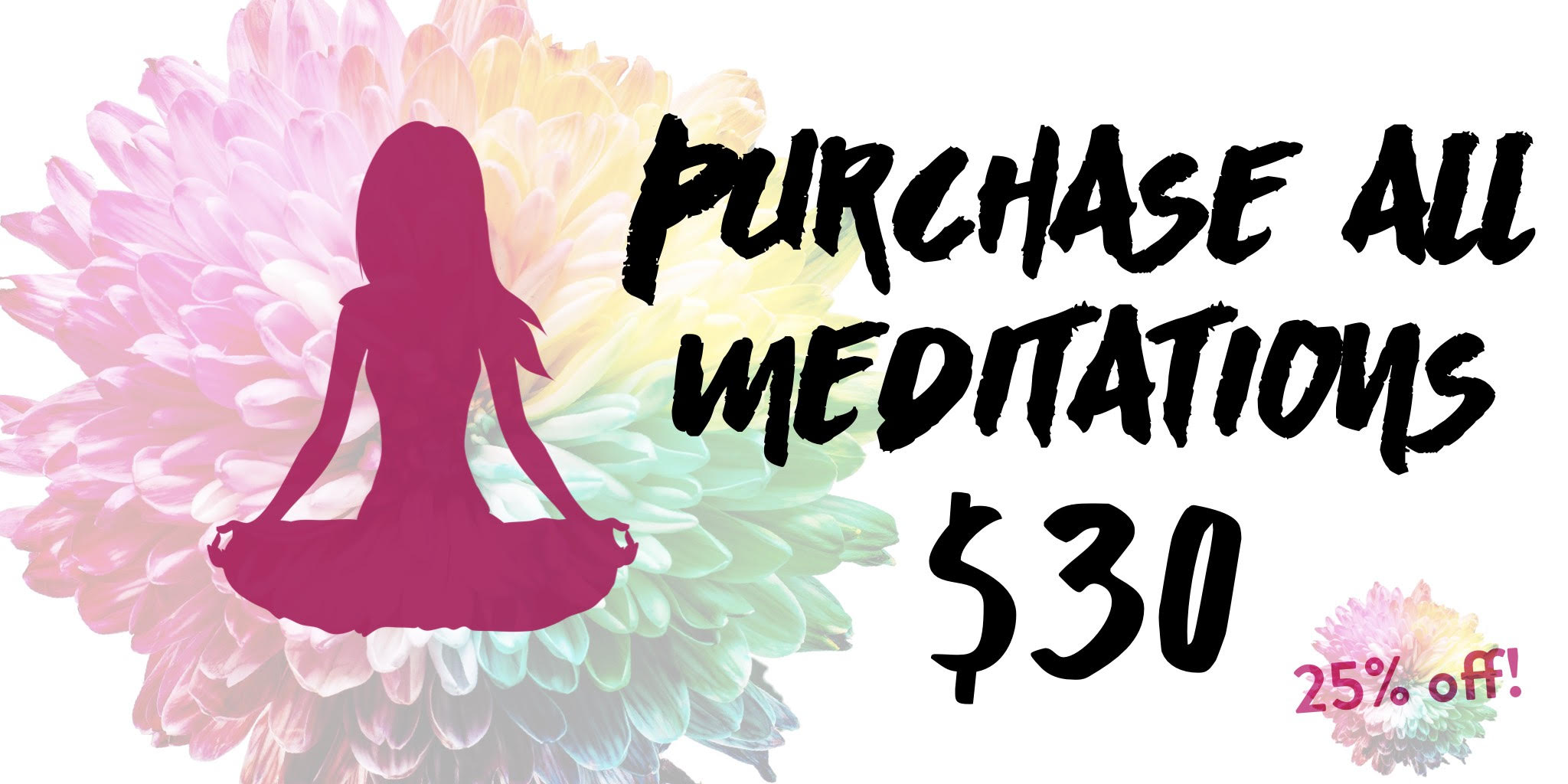 ALL 20 MEDITATIONS - $30 - Click Image To Purchase!
