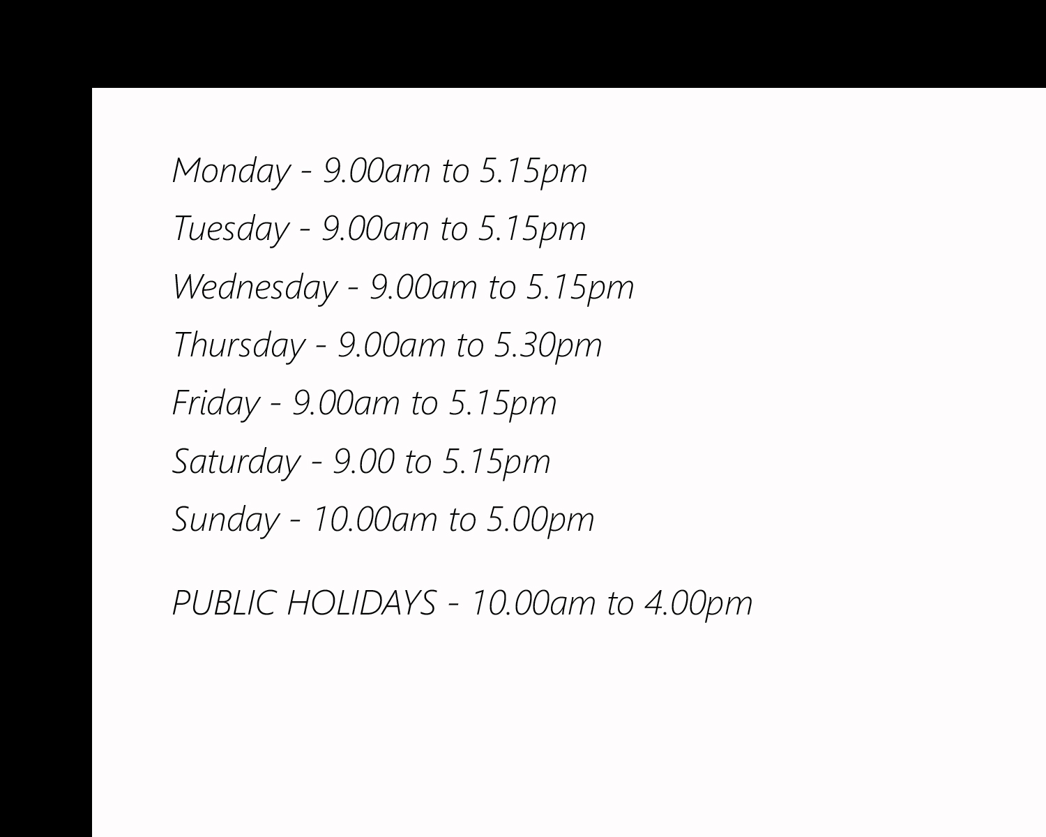 Opening Hours -