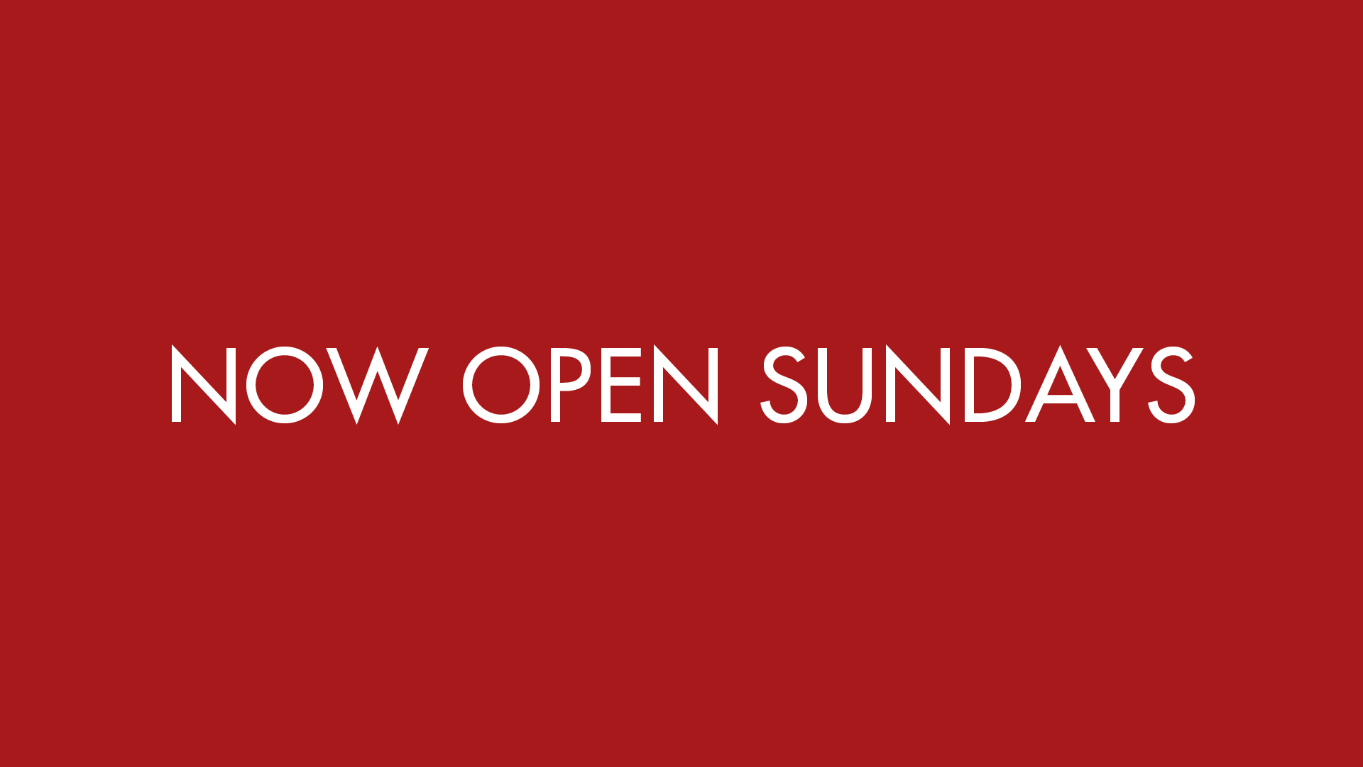 Now Open Sundays