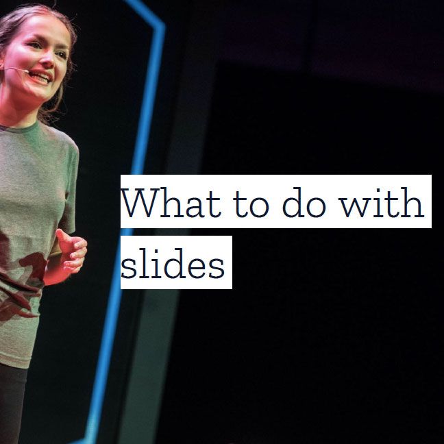 What to do with slides