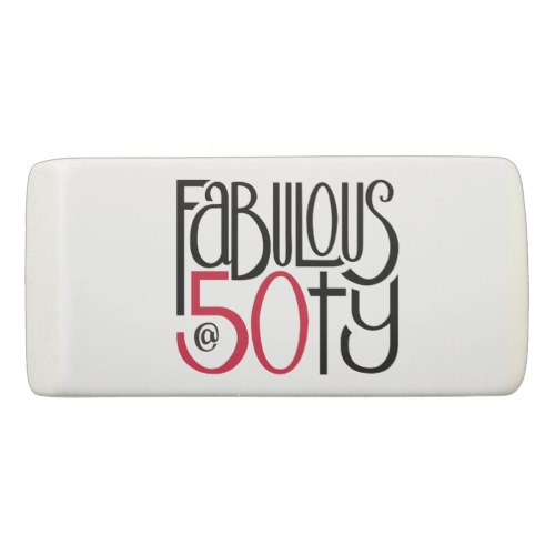 Fabulous at 50 red Eraser by Floating Lemons for Zazzle  USA  and  UK