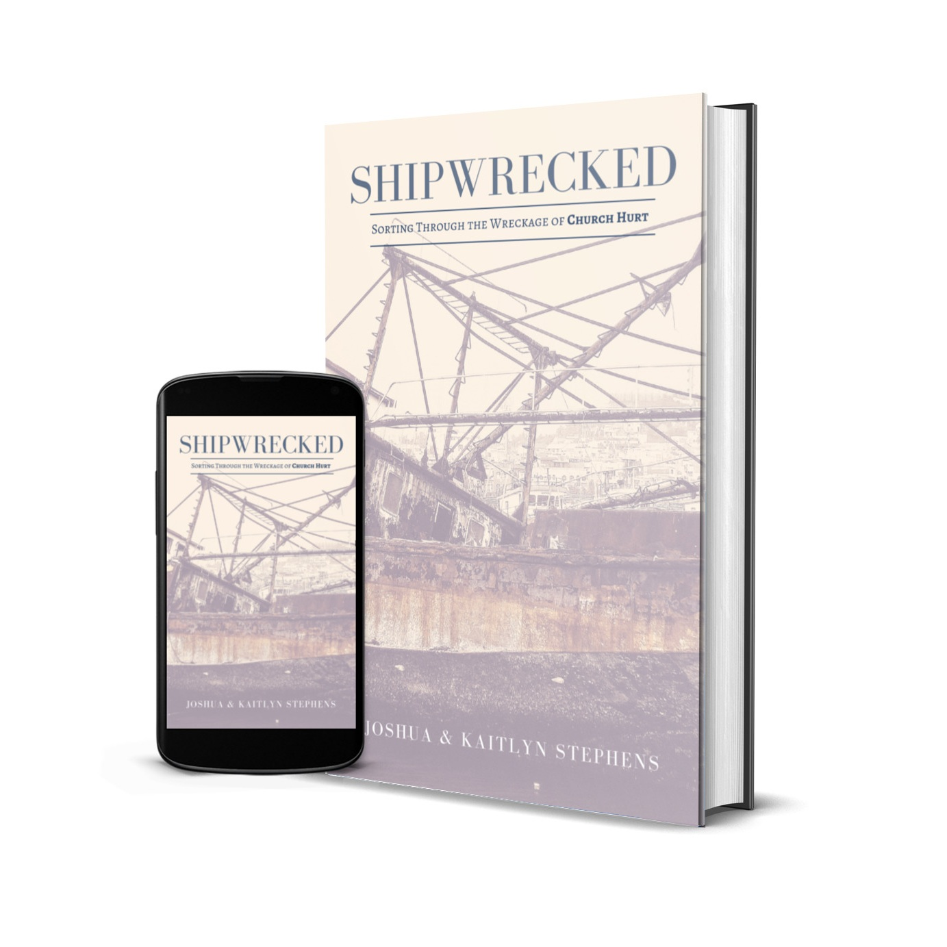 Shipwrecked: Sorting Through the Wreckage of Church Hurt    Coming January 2021