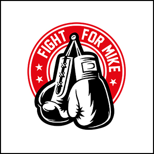 Fight For Mike/Not Today Cancer Fundraiser