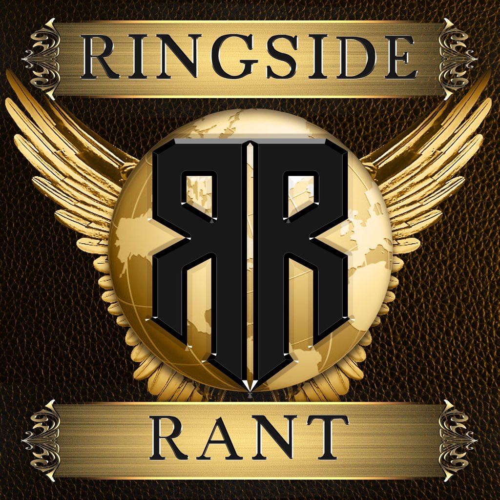 Ringside Rant