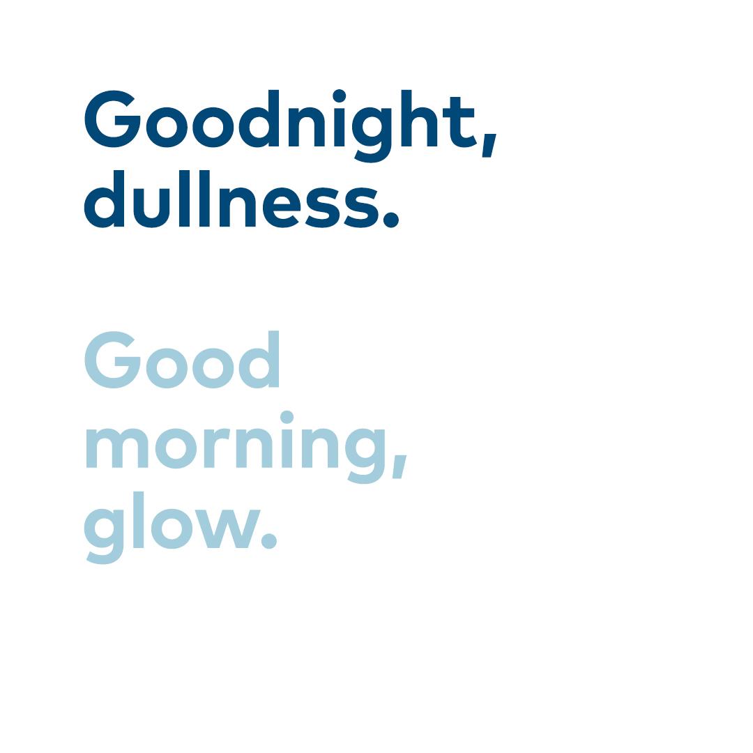 Goodnight-Dullness_Good-morning-Glow_Social_v01.jpg