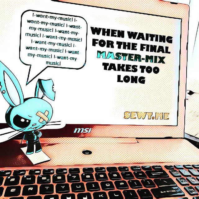 I want my music 😎 -------------------------------------------------------------------------- #patience #message #bunny #mastermix #waiting #music #newsong #musicproducer #musicismylife #musicstudio #goodmusic #beats #musicbiz #sewtme