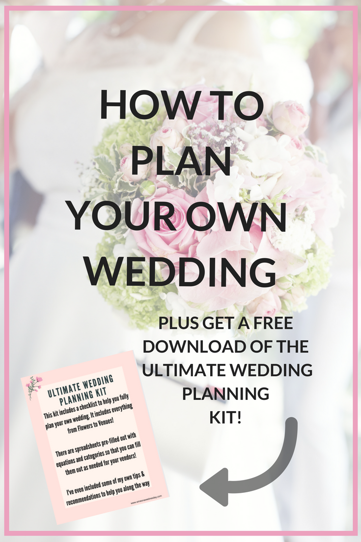 How to plan your own wedding. Plus, get a FREE ultimate wedding planning checklist!