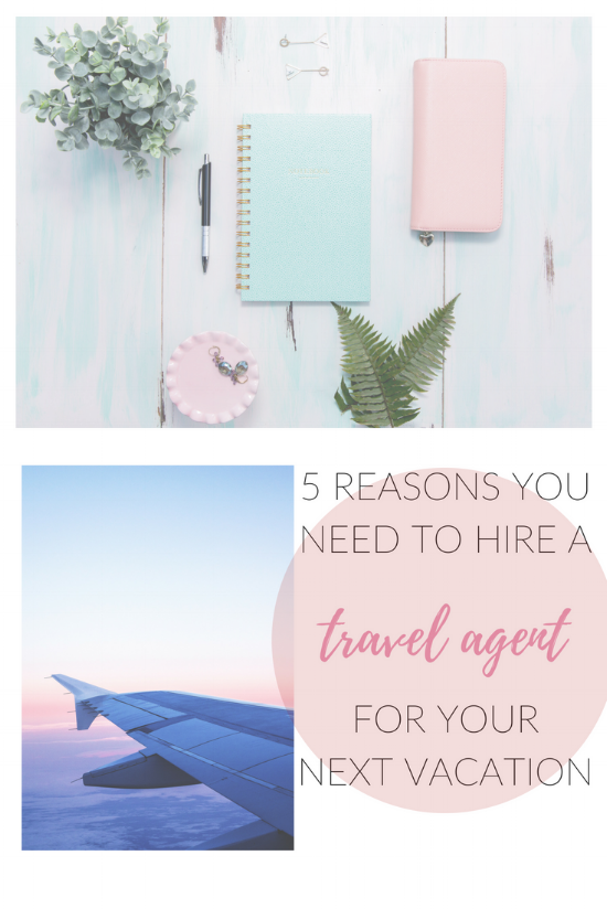 5 reasons to hire a travel agent
