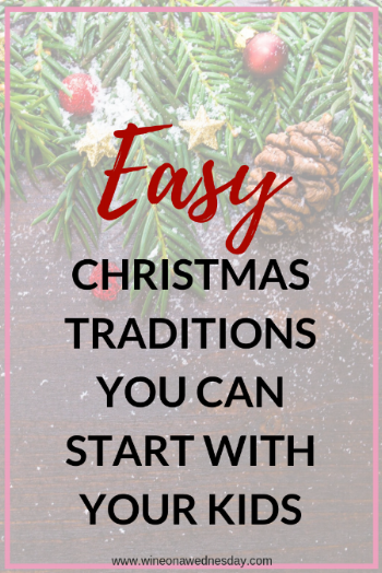 easy Christmas traditions you can start with your kids