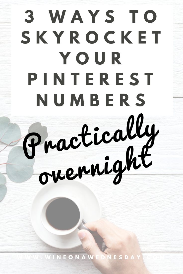 3 ways to skyrocket your Pinterest numbers practically overnight