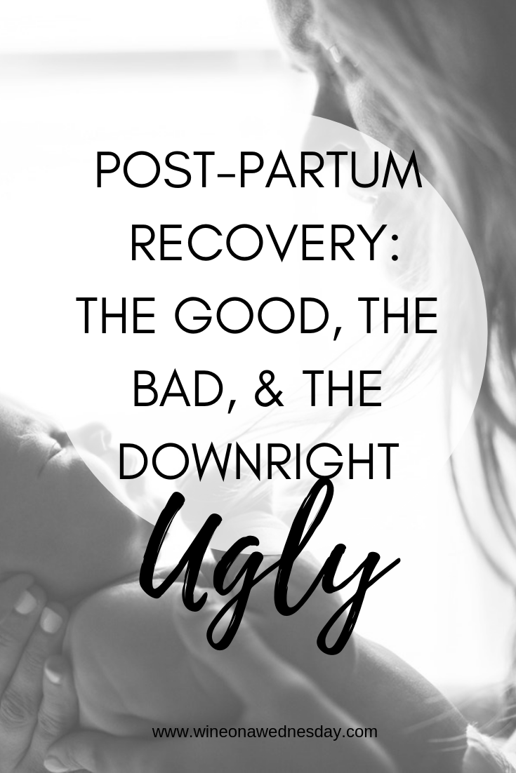 postpartum recovery: the good, the bad, and the downright ugly