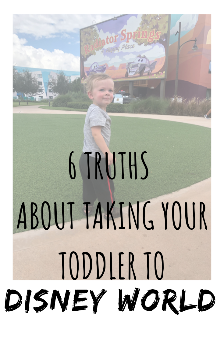 6 Truths About Taking A Toddler To Disney World