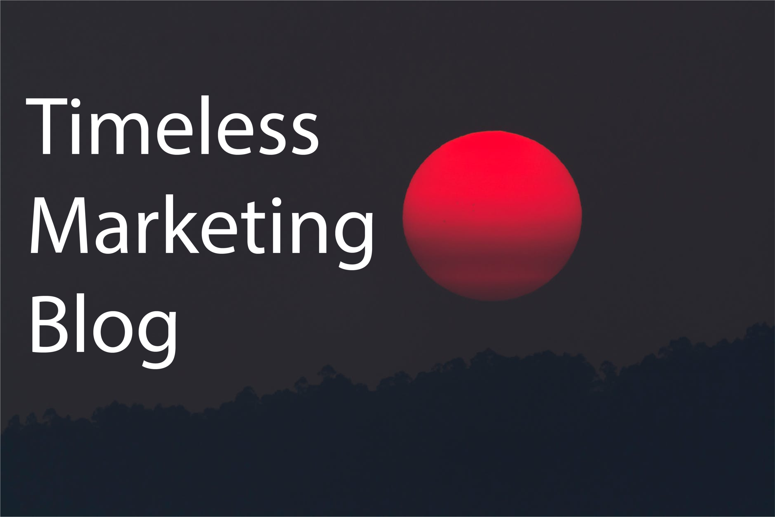 Timeless Marketing Blog Home Pic.png