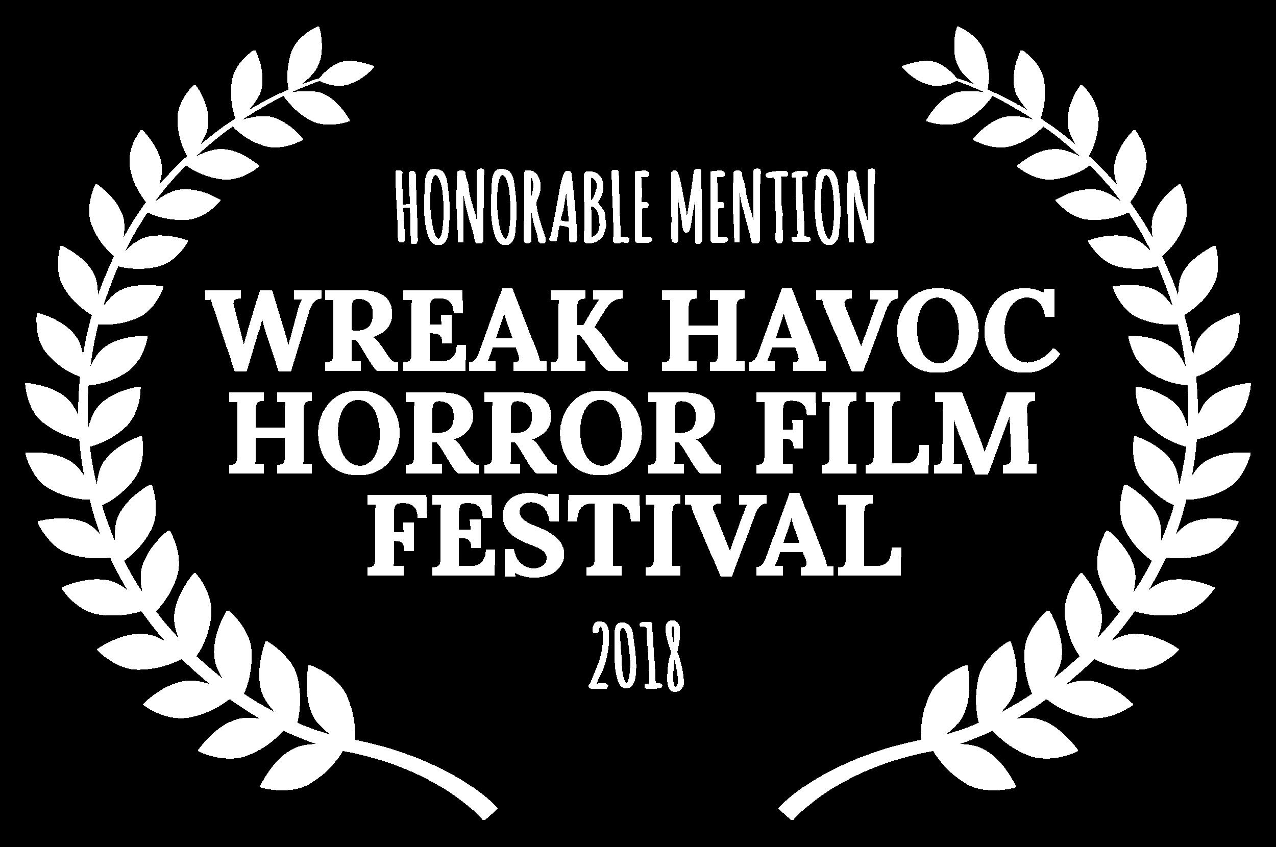 WREAK HAVOC HORROR FILM FESTIVAL-2018 Honorable Mention Award white.png