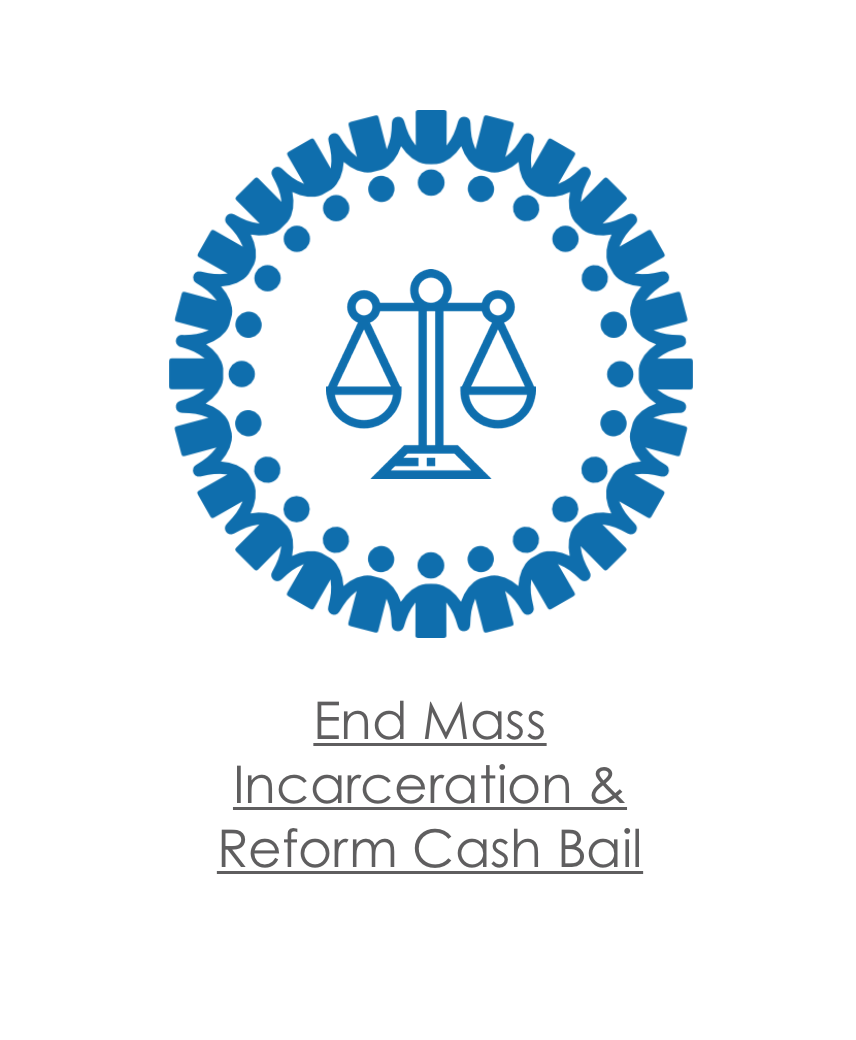End Mass Incarceration and Reform Cash Bail