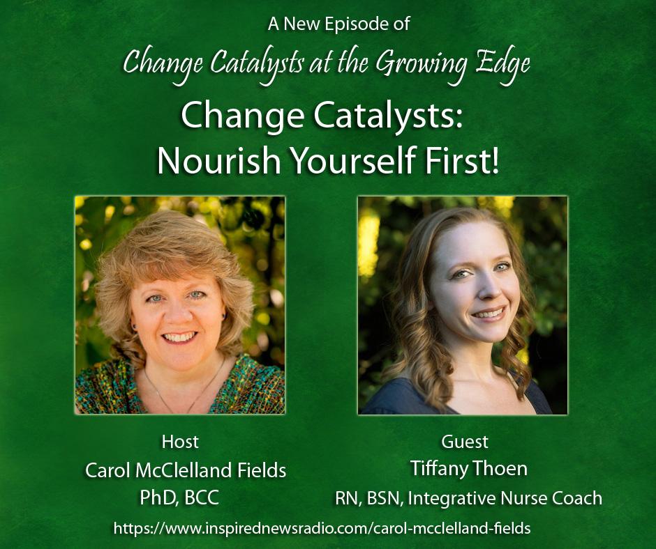 CC - Change Catalysts Nourish Yourself First -Episode 5 Image - 11.28.18.jpg