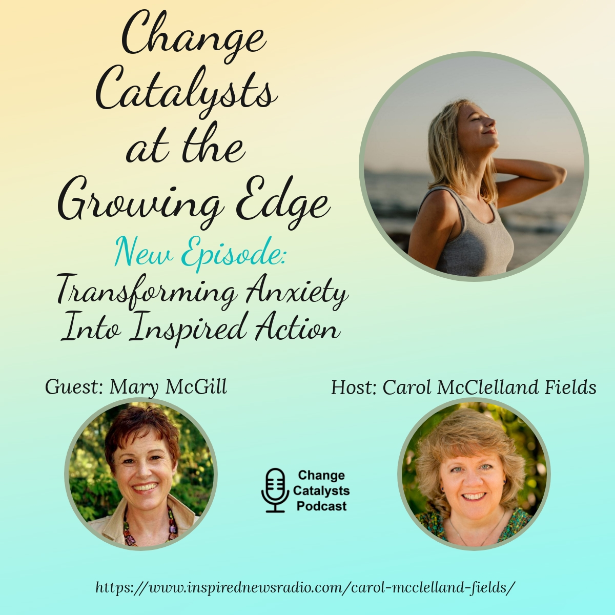 Episode---12-Mary-McGill-1200x1200-layout178-change-catalyst-podcast-mary-mcgill-transforming-anxiety-into-inspired-action-change-catalysts-at-the-growing-edge-1eb0fk0.jpg