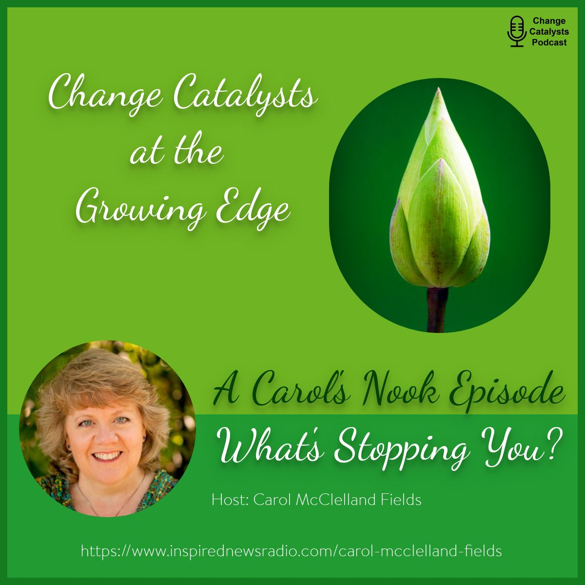 Change Catalysts at the Growing Edge: Episode 16. What's Stopping You?