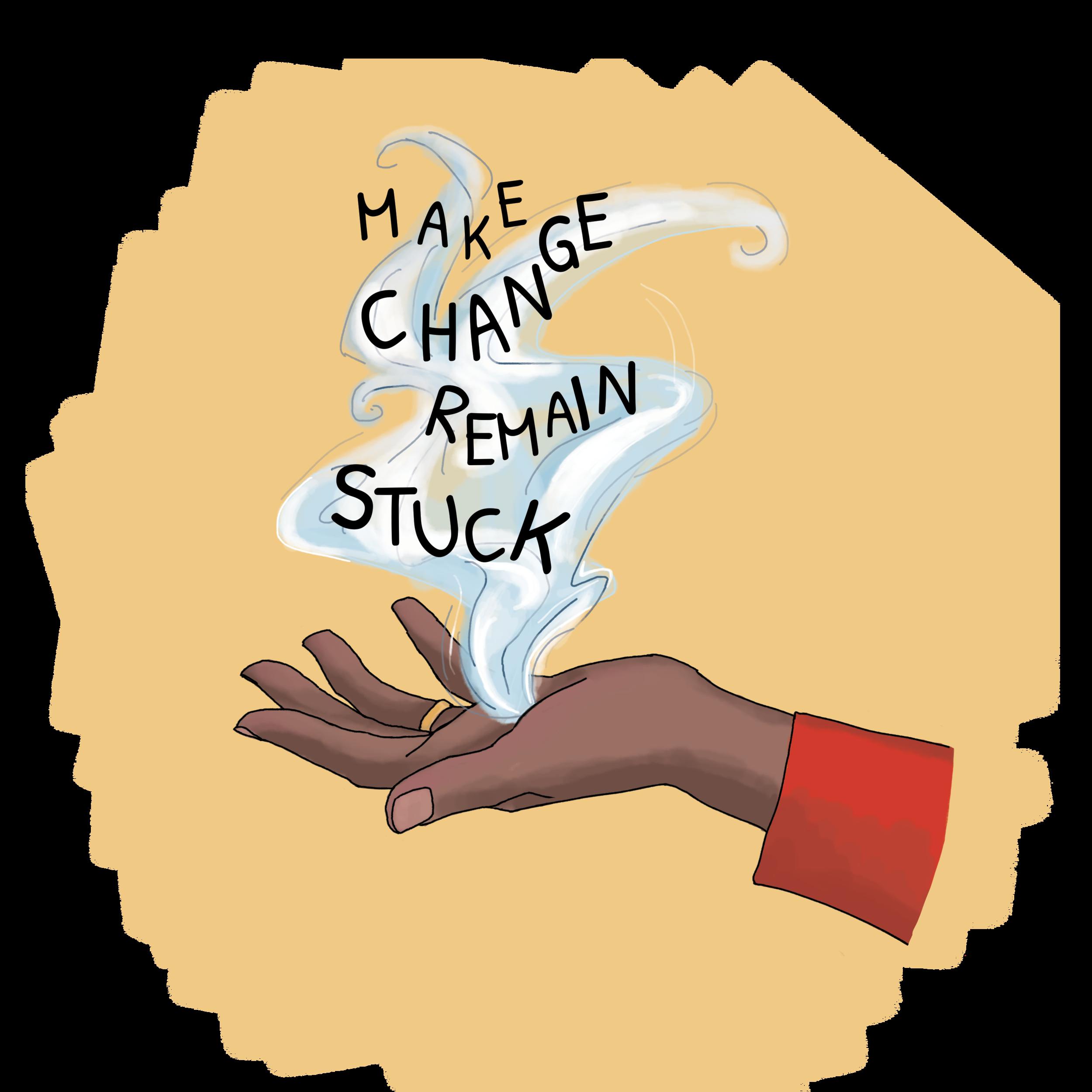 Make Change Remain Stuck