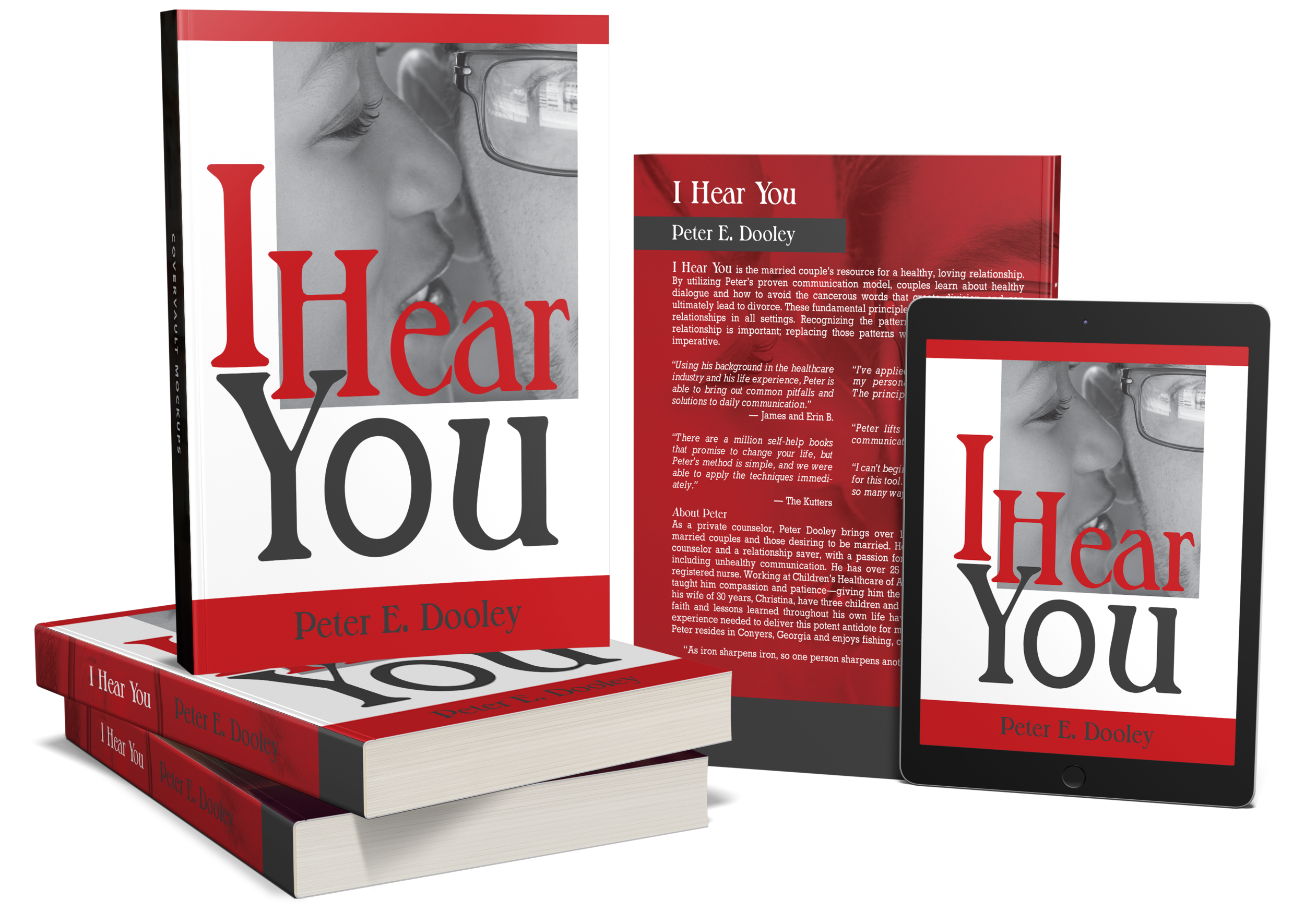 transform your relationship - I Hear You is the ultimate communication guide for healthy, loving relationships, written by counselor, Peter E. Dooley.
