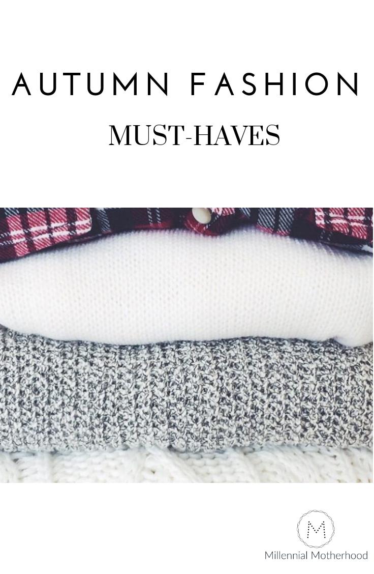 Millennial Motherhood: Autumn Fashion Must Haves