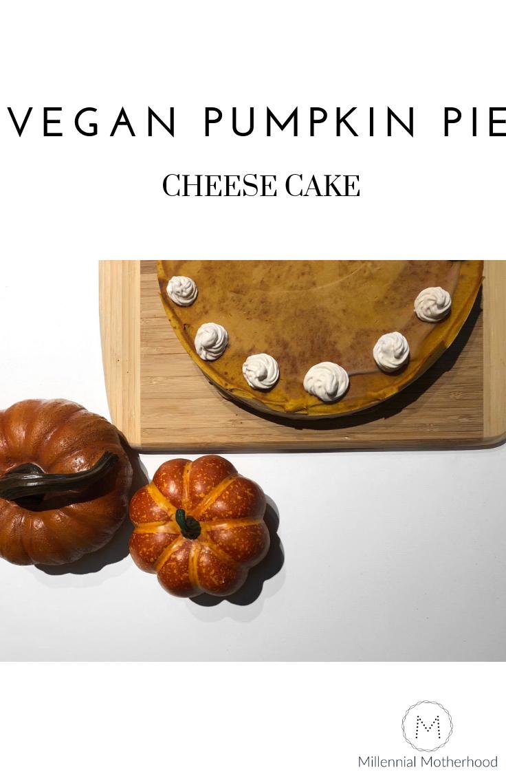 Millennial Motherhood - Vegan Pumpkin Pie Cheesecake