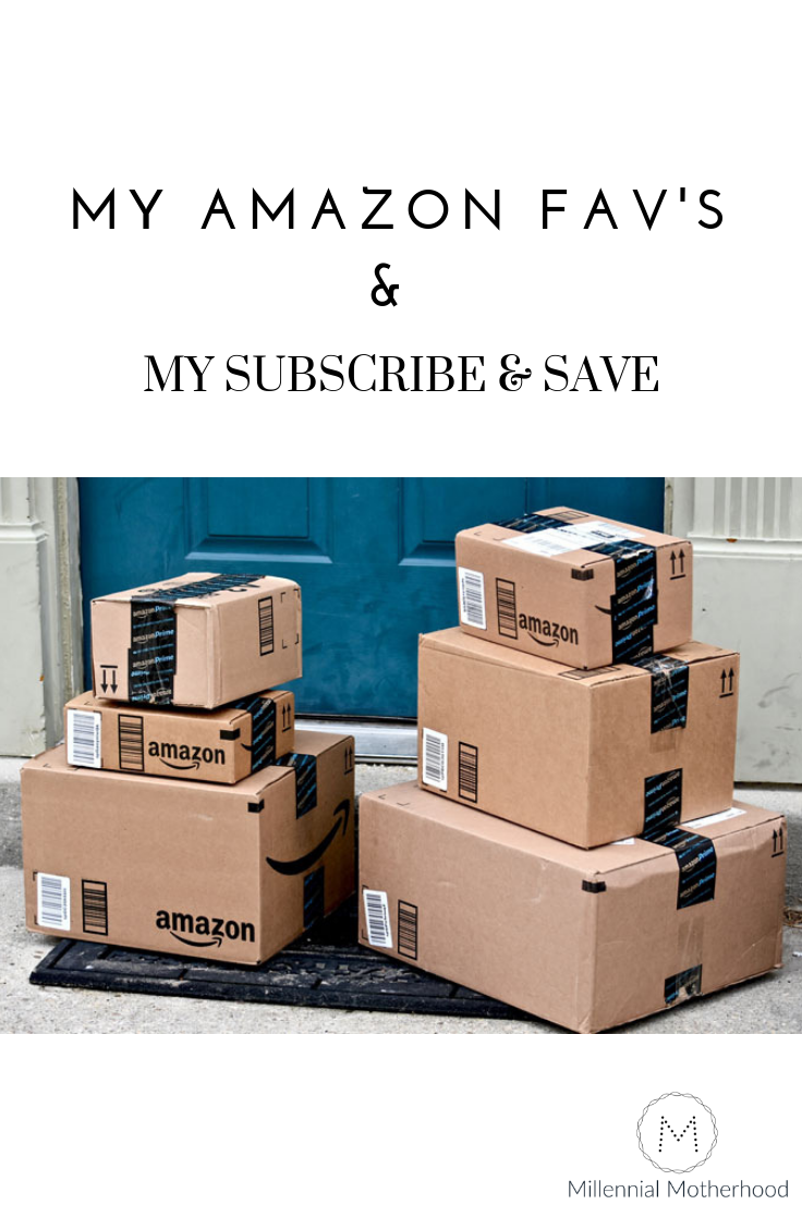 Millennial Motherhood - My Amazon Favs & MY Subscribe & Save
