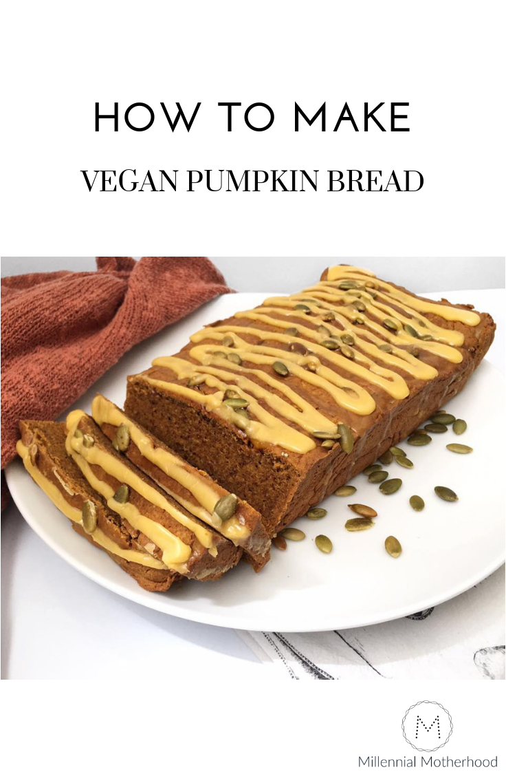 Millennial Motherhood - How to make Vegan Pumpkin Bread