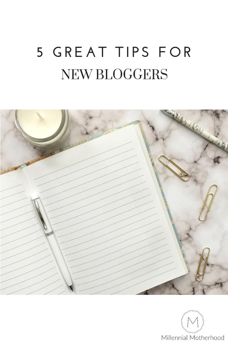 Millennial Motherhood - 5 great tips for new bloggers.