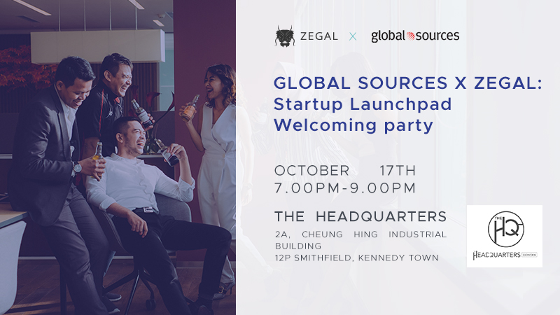 Private event - Startup Launchpad Welcoming party - by Global Sources x ZegalWed 17/10/2018 7pm-9pm