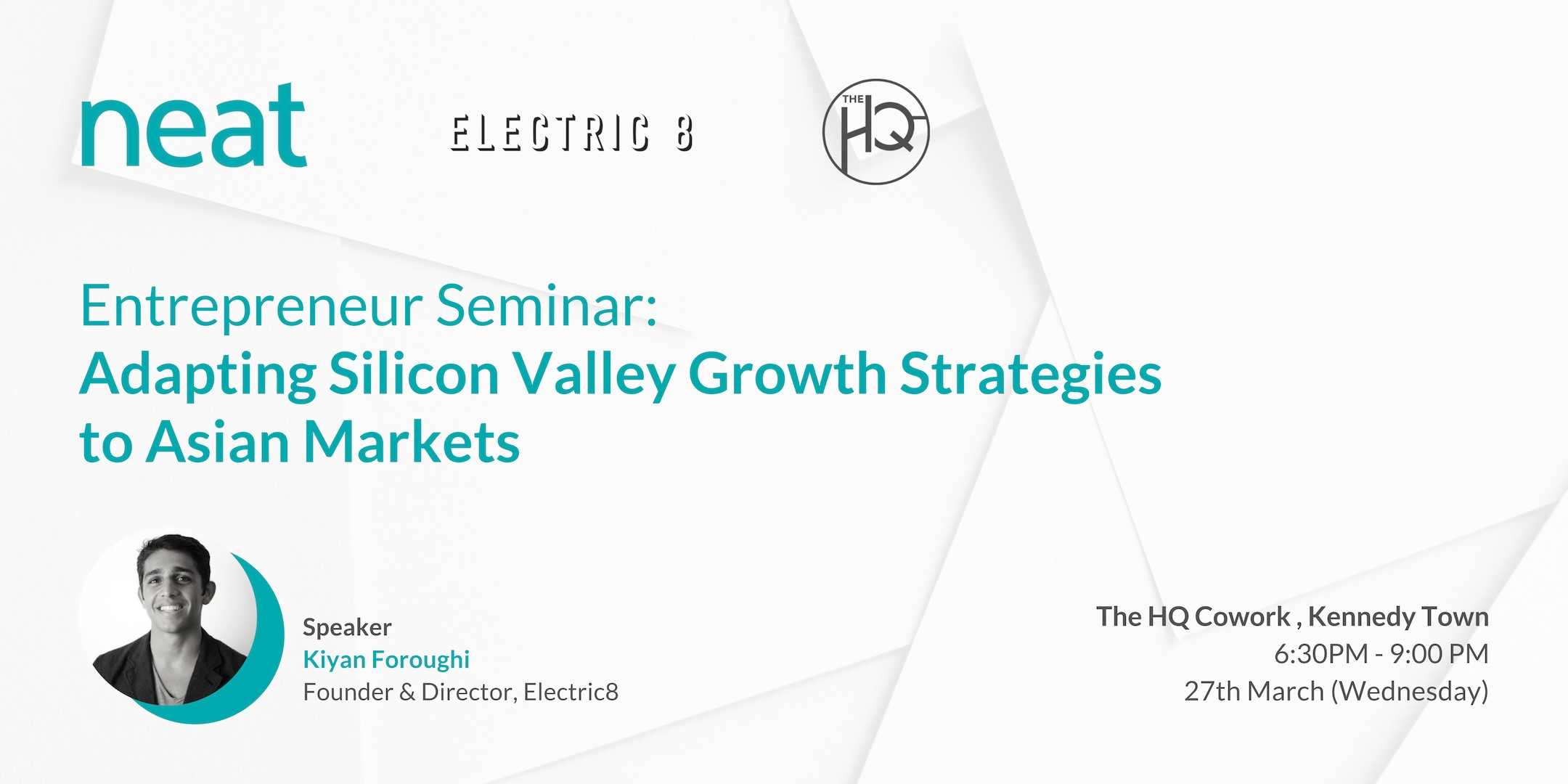 Entrepreneur Seminar: adapting silicon valley growth strategies to asian markets - by neat x Electric8 x theHQWed 27//03/2019 6:30pm - 9:00pm