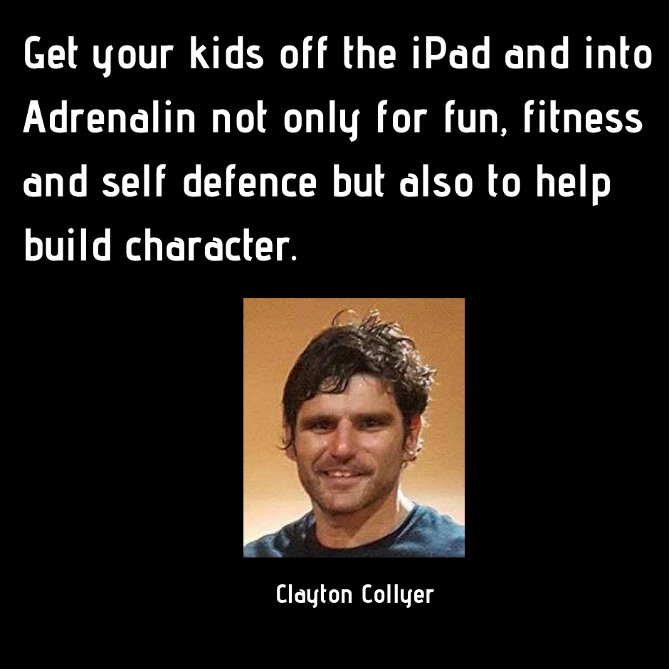 Get your kids off the iPad and into Adrenalin not only for fun, fitness and self defence but also to help build character..png