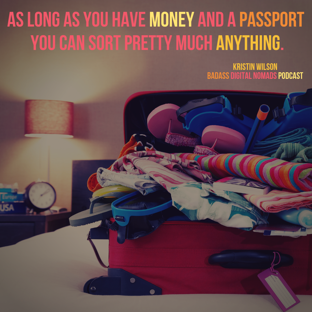 As_long_as_you_have_money_and_a_passport_you_can_sort_pretty_much_anything..png