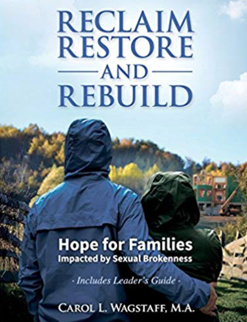 Restore and Rebuild - In this interactive book, Carol Wagstaff encourages readers to learn from the leadership of the Biblical prophet, Nehemiah. Readers are equipped not only to cope with--but to conquer some of life's most heartbreaking trials, particularly those that family members and friends face with a homosexual or transgender loved one.