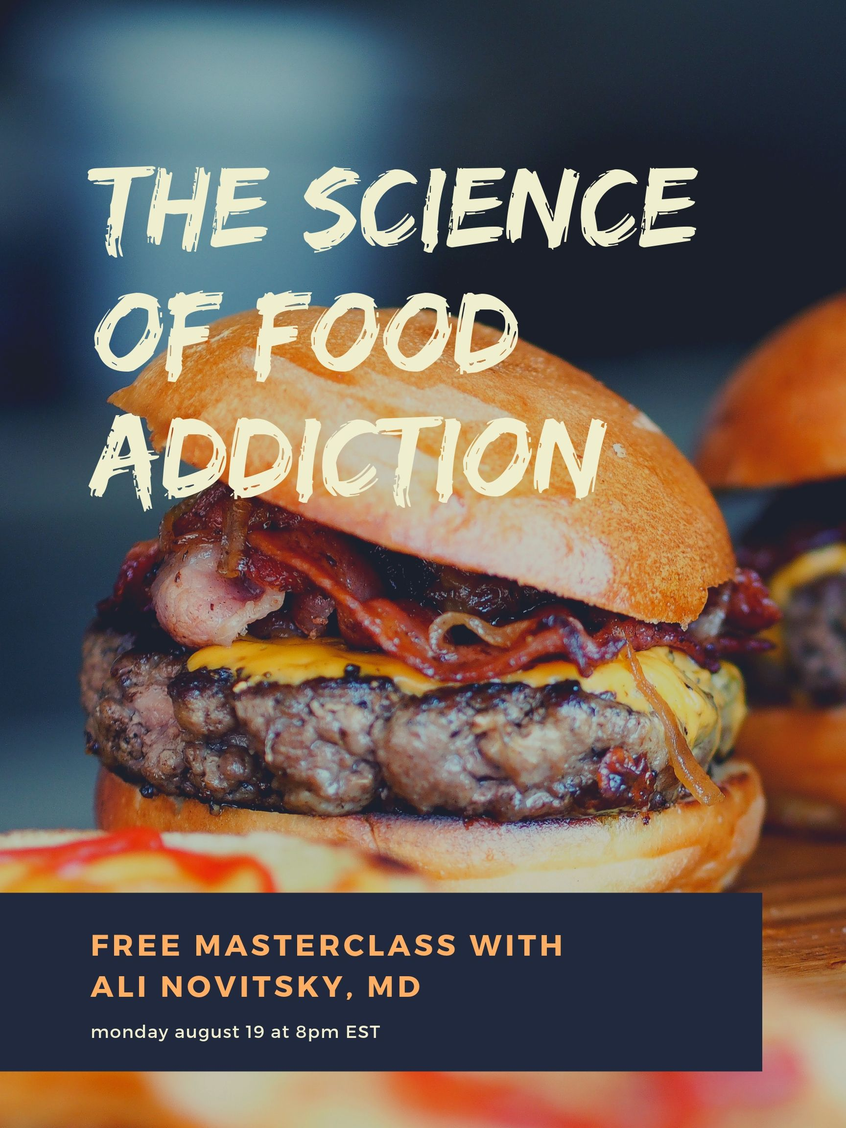 THE SCIENCE OF FOOD ADDICTION - A FREE MASTERCLASS